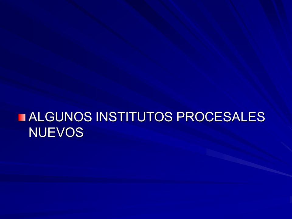 ALGUNOS INSTITUTOS PROCESALES NUEVOS