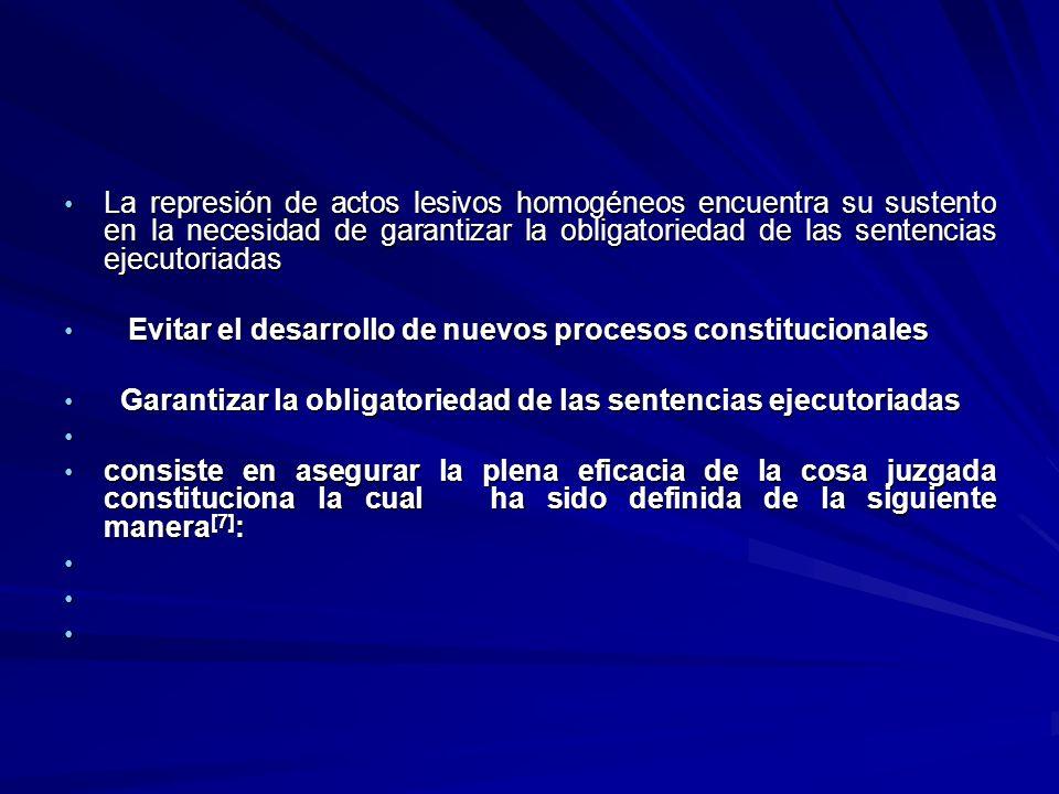 La represión de actos lesivos homogéneos encuentra su sustento en la necesidad de garantizar la obligatoriedad de las sentencias ejecutoriadas