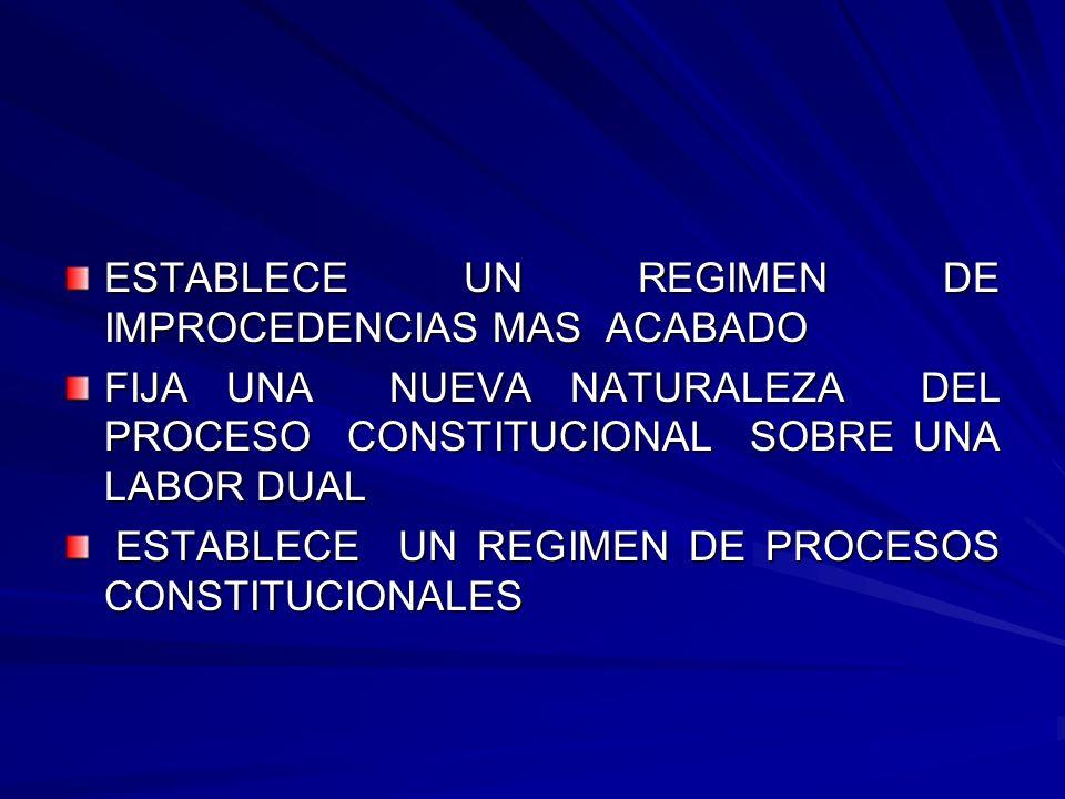 ESTABLECE UN REGIMEN DE IMPROCEDENCIAS MAS ACABADO