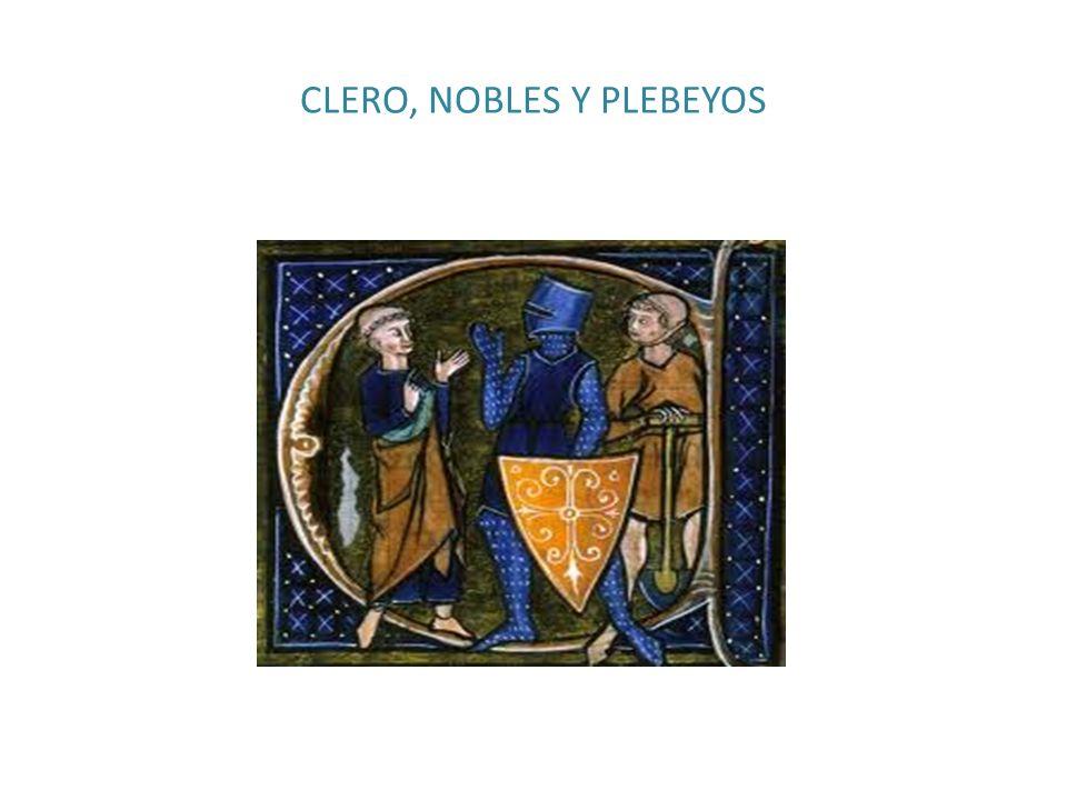 CLERO, NOBLES Y PLEBEYOS