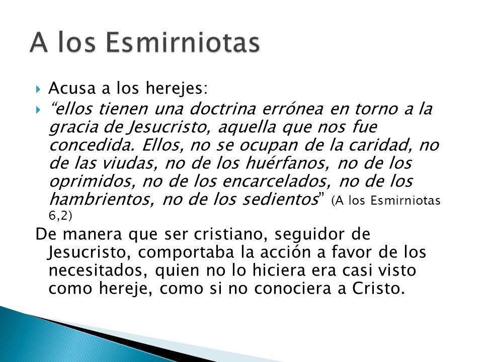 A los Esmirniotas Acusa a los herejes: