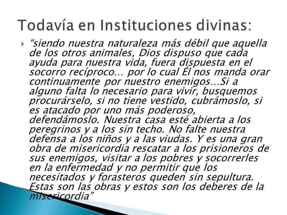 Todavía en Instituciones divinas: