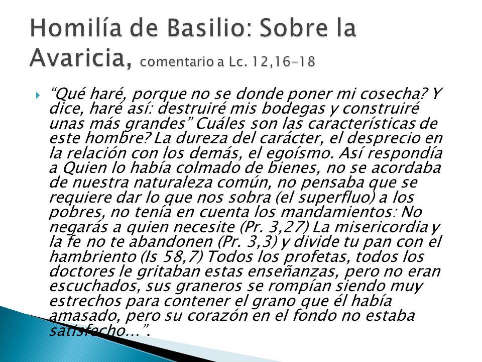 Homilía de Basilio: Sobre la Avaricia, comentario a Lc. 12,16-18
