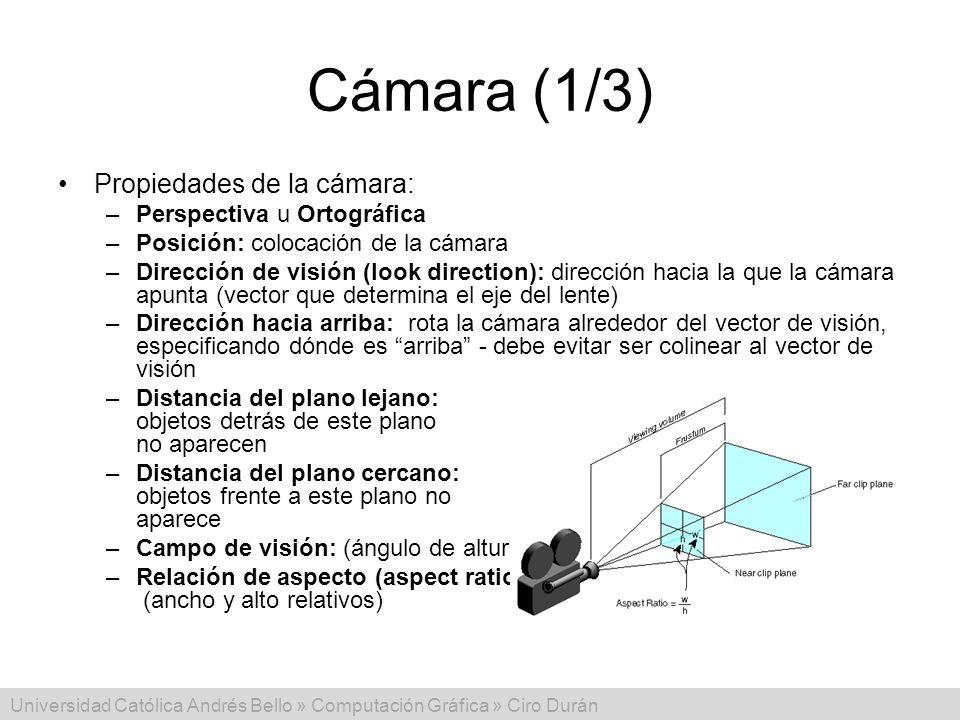 Cámara (1/3) Propiedades de la cámara: Perspectiva u Ortográfica