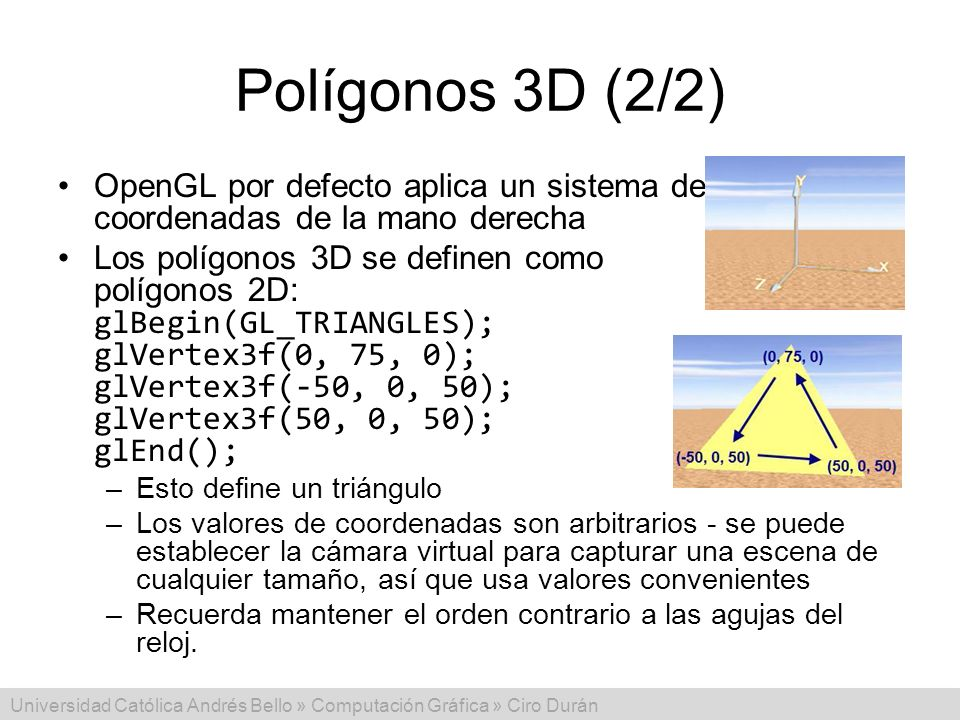Polígonos 3D (2/2) OpenGL por defecto aplica un sistema de coordenadas de la mano derecha.
