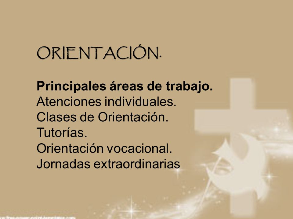 ORIENTACIÓN. Principales áreas de trabajo. Atenciones individuales