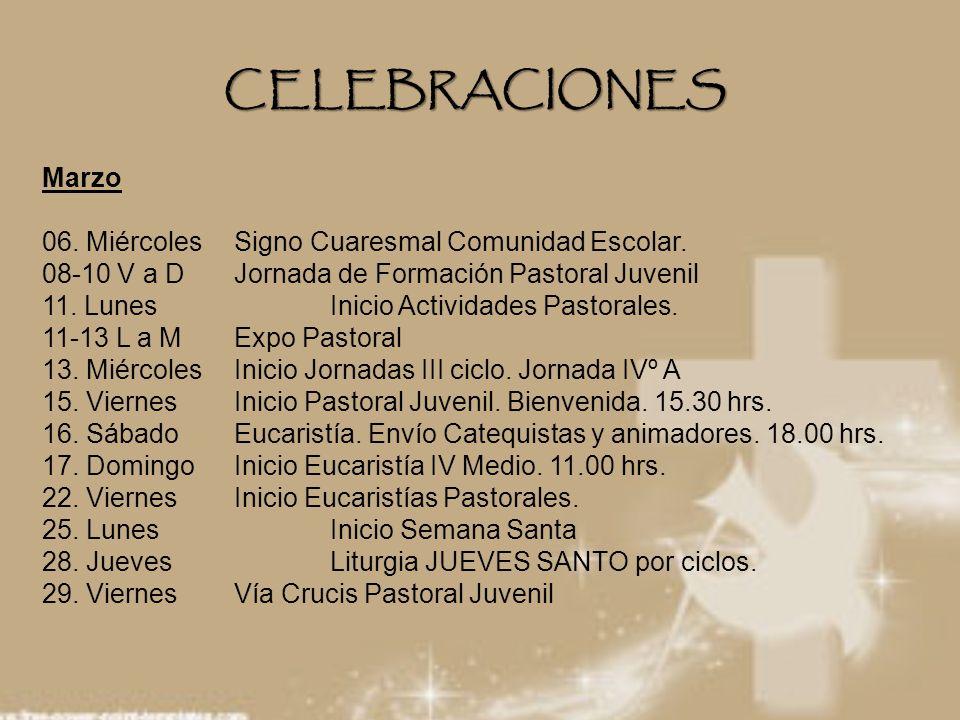 CELEBRACIONES Marzo 06. Miércoles Signo Cuaresmal Comunidad Escolar.