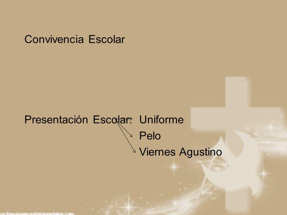 Convivencia Escolar Presentación Escolar: Uniforme Pelo Viernes Agustino