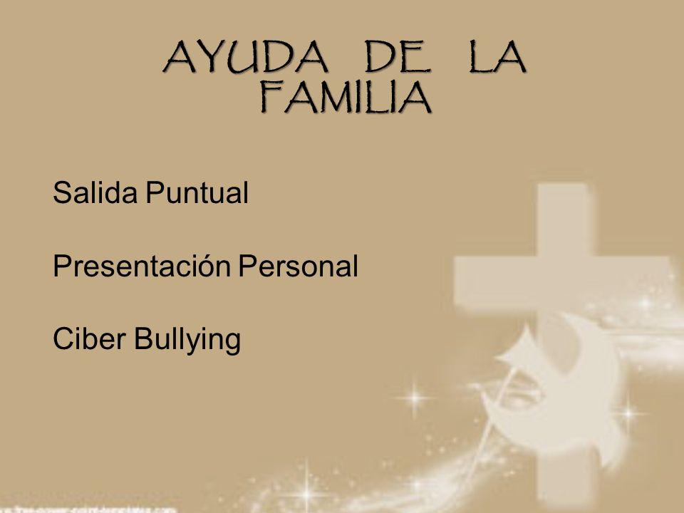 AYUDA DE LA FAMILIA Salida Puntual Presentación Personal