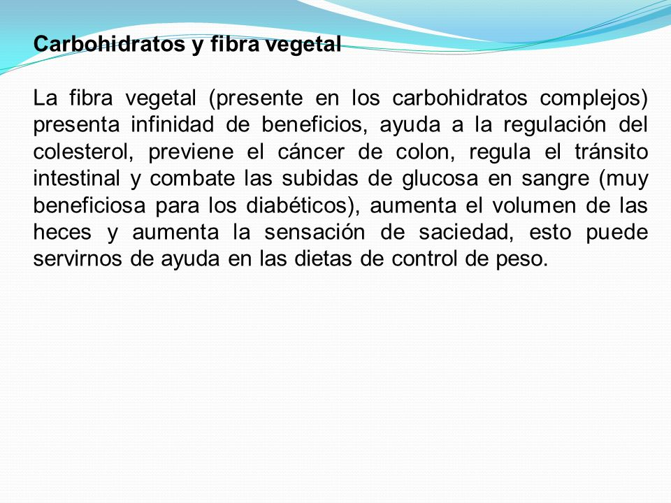 Carbohidratos y fibra vegetal