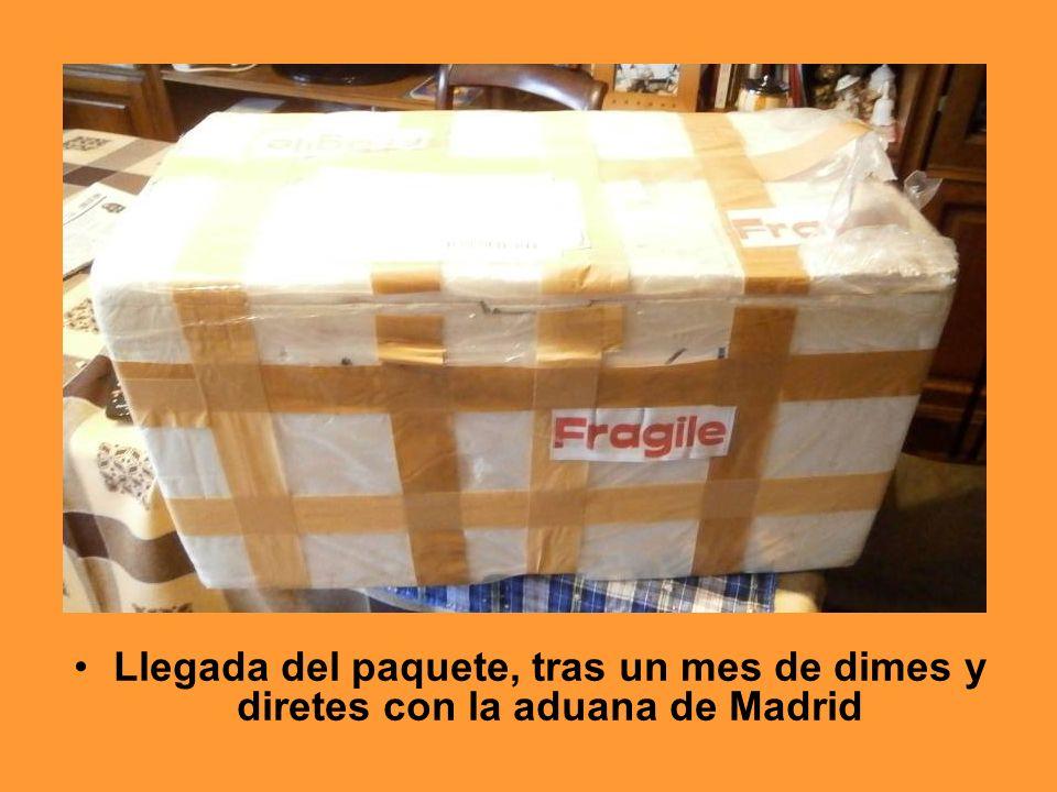 Llegada del paquete, tras un mes de dimes y diretes con la aduana de Madrid