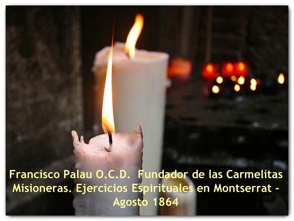 Francisco Palau O. C. D. Fundador de las Carmelitas Misioneras
