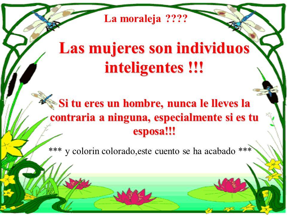 Las mujeres son individuos inteligentes !!!