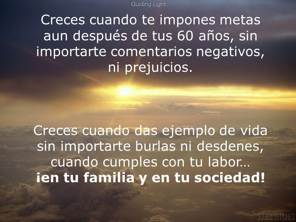 ¡en tu familia y en tu sociedad!
