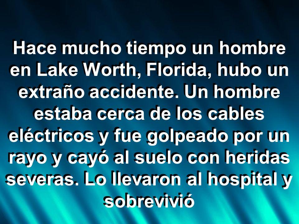 Hace mucho tiempo un hombre en Lake Worth, Florida, hubo un extraño accidente.