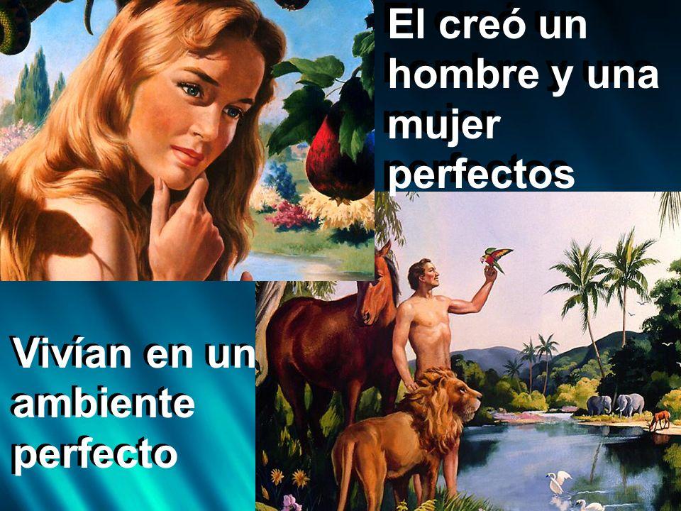 El creó un hombre y una mujer perfectos