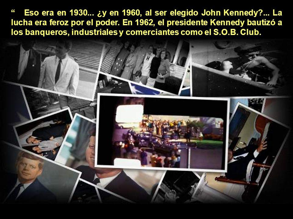 Eso era en 1930. ¿y en 1960, al ser elegido John Kennedy