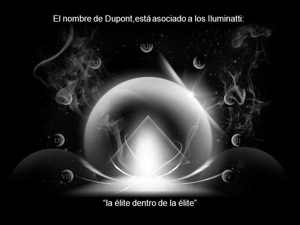 El nombre de Dupont,está asociado a los Iluminatti: