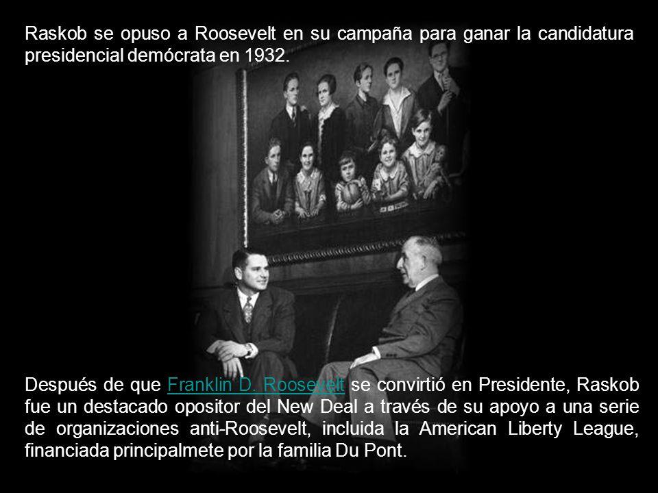 Raskob se opuso a Roosevelt en su campaña para ganar la candidatura presidencial demócrata en 1932.