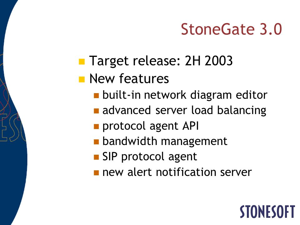 StoneGate 3.0 Target release: 2H 2003 New features