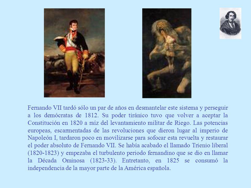 Fernando VII tardó sólo un par de años en desmantelar este sistema y perseguir a los demócratas de 1812.