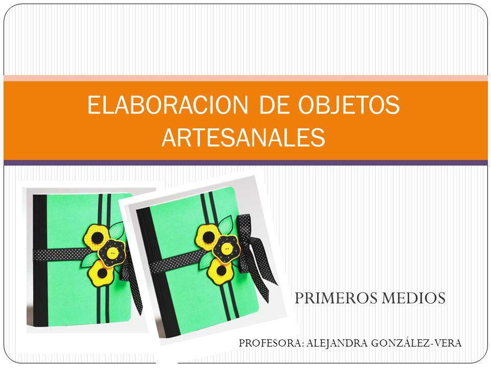 ELABORACION DE OBJETOS ARTESANALES