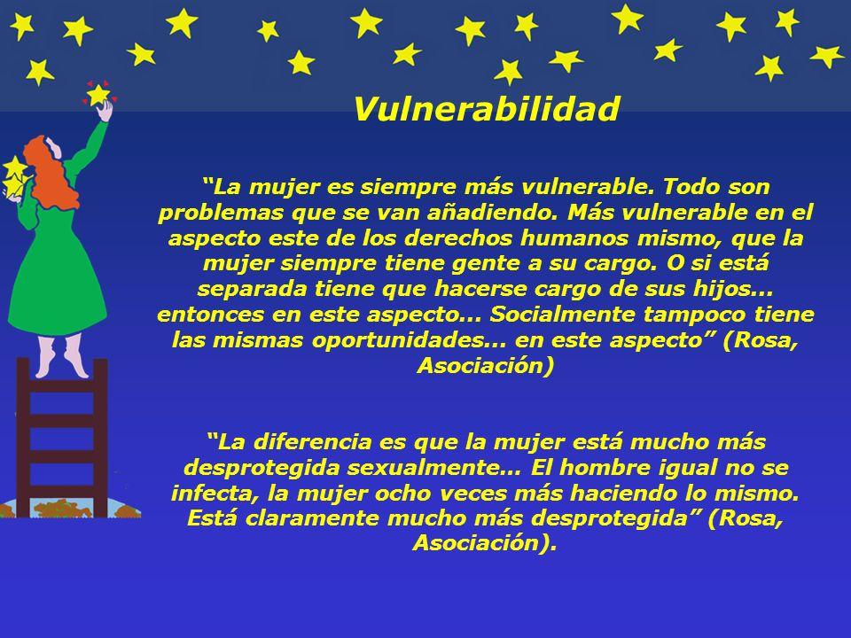 Vulnerabilidad La mujer es siempre más vulnerable