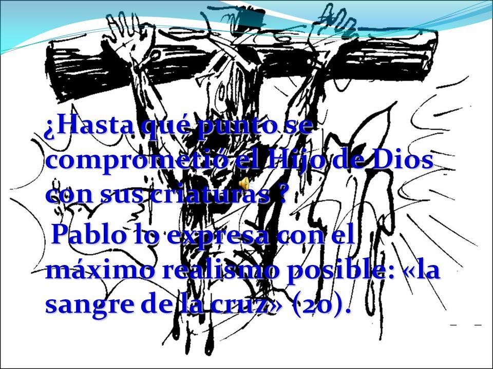 ¿Hasta qué punto se comprometió el Hijo de Dios con sus criaturas