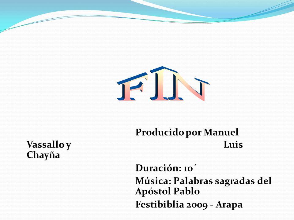 Producido por Manuel Vassallo y Luis Chayña