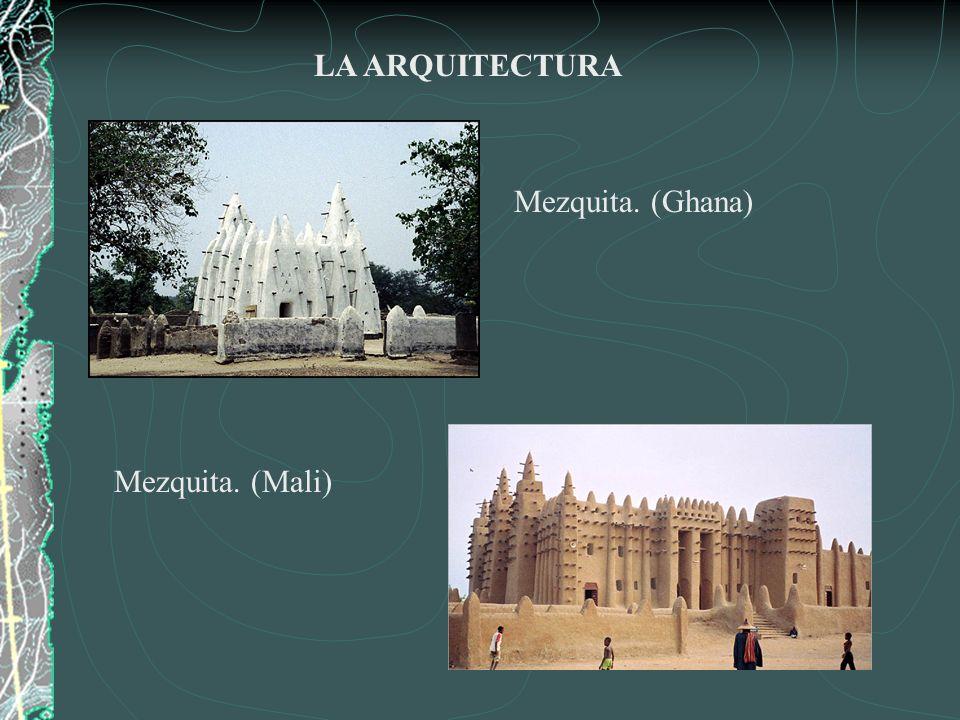LA ARQUITECTURA Mezquita. (Ghana) Mezquita. (Mali)