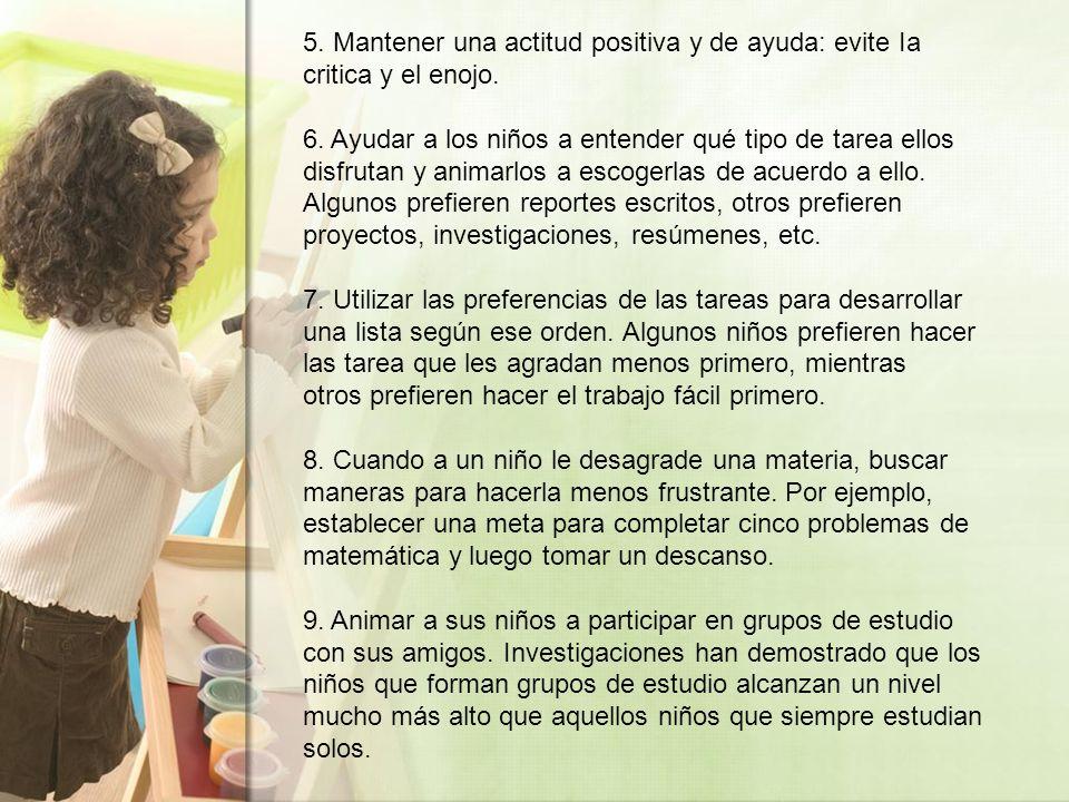 5. Mantener una actitud positiva y de ayuda: evite Ia critica y el enojo.