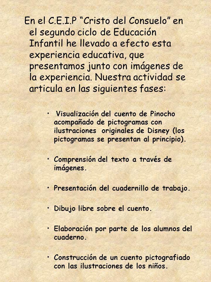 En el C.E.I.P Cristo del Consuelo en el segundo ciclo de Educación Infantil he llevado a efecto esta experiencia educativa, que presentamos junto con imágenes de la experiencia. Nuestra actividad se articula en las siguientes fases: