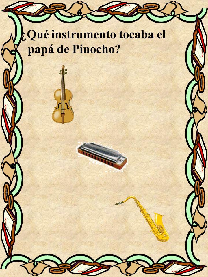 ¿Qué instrumento tocaba el papá de Pinocho