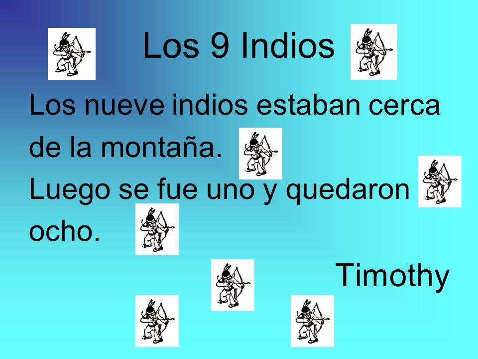 Los 9 Indios Timothy Los nueve indios estaban cerca de la montaña.