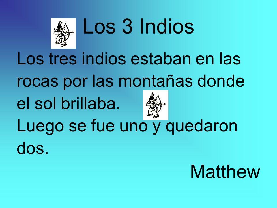 Los 3 Indios Matthew Los tres indios estaban en las