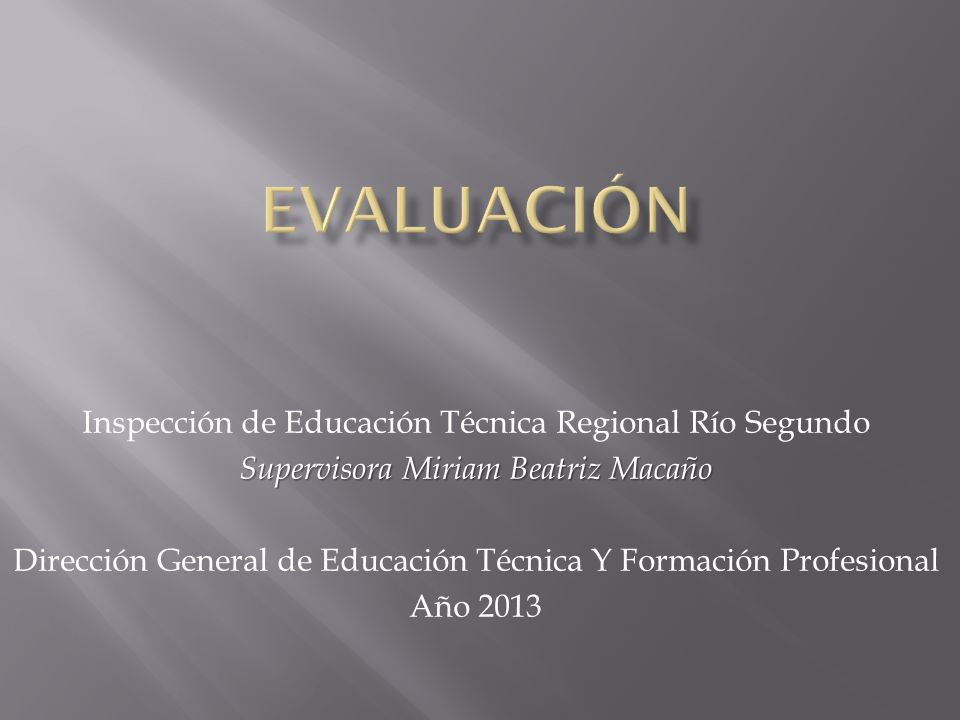 EVALUACIÓN Inspección de Educación Técnica Regional Río Segundo