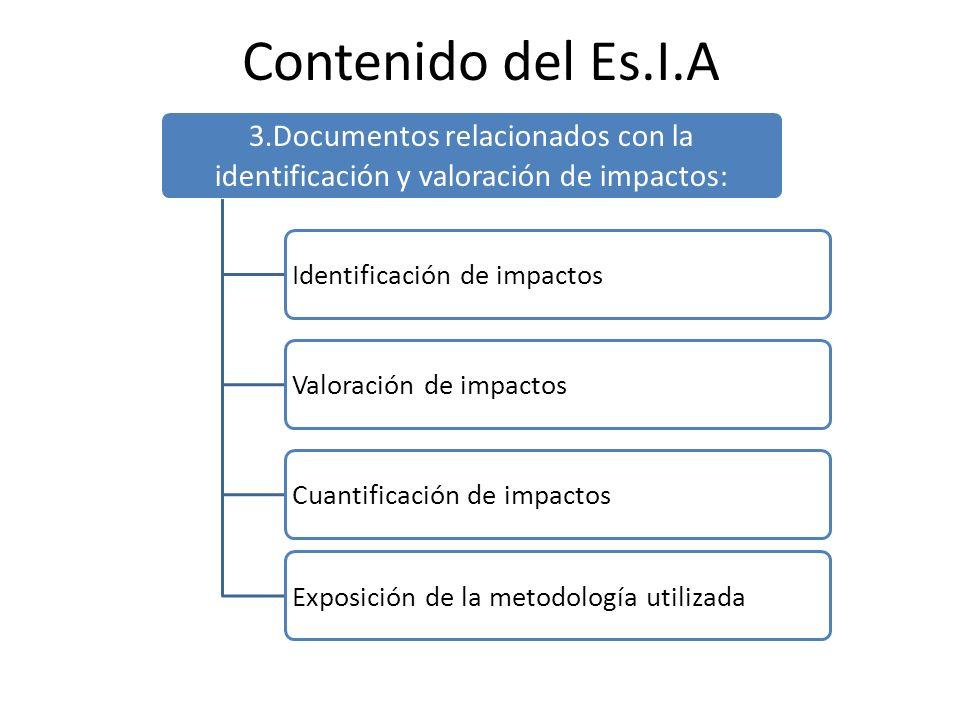 Contenido del Es.I.A 3.Documentos relacionados con la identificación y valoración de impactos: Identificación de impactos.