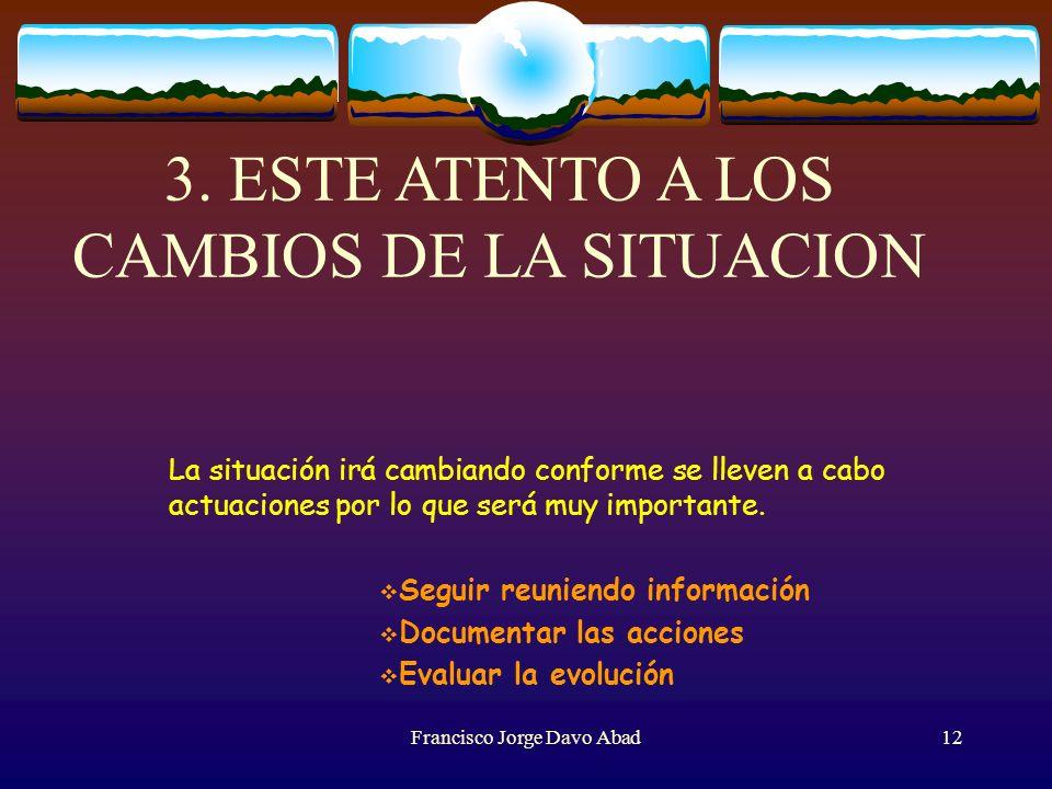 3. ESTE ATENTO A LOS CAMBIOS DE LA SITUACION