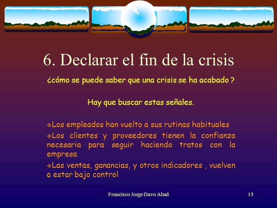 6. Declarar el fin de la crisis