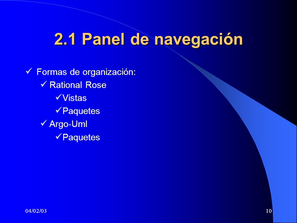 2.1 Panel de navegación Formas de organización: Rational Rose Vistas