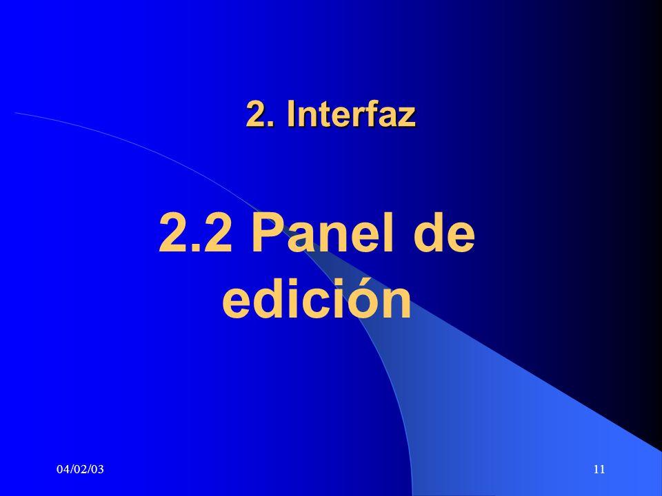 2. Interfaz 2.2 Panel de edición 04/02/03