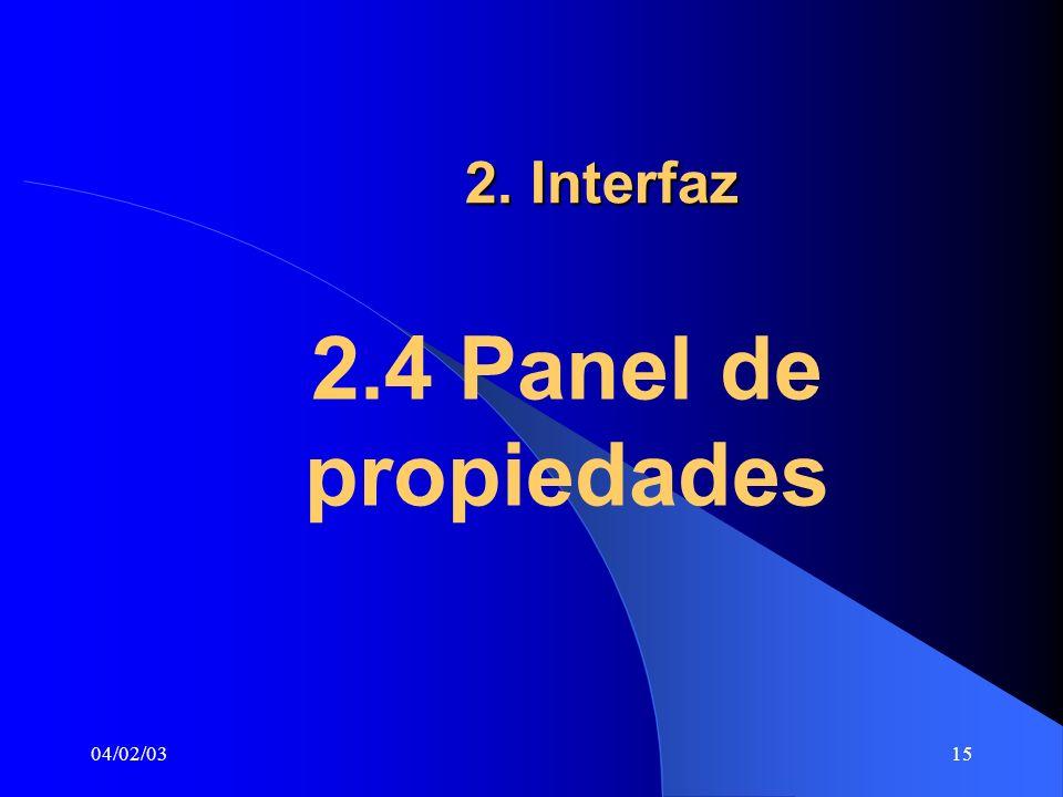 2. Interfaz 2.4 Panel de propiedades 04/02/03