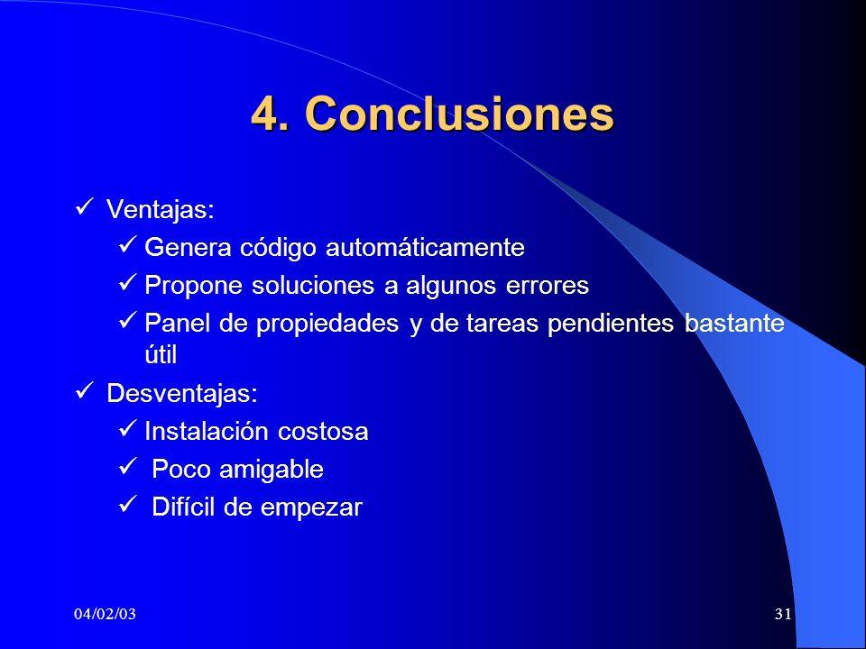 4. Conclusiones Ventajas: Genera código automáticamente
