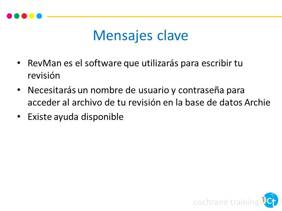 Mensajes clave RevMan es el software que utilizarás para escribir tu revisión.