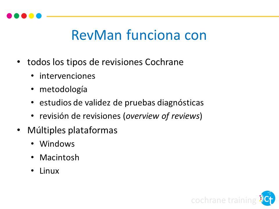 RevMan funciona con todos los tipos de revisiones Cochrane