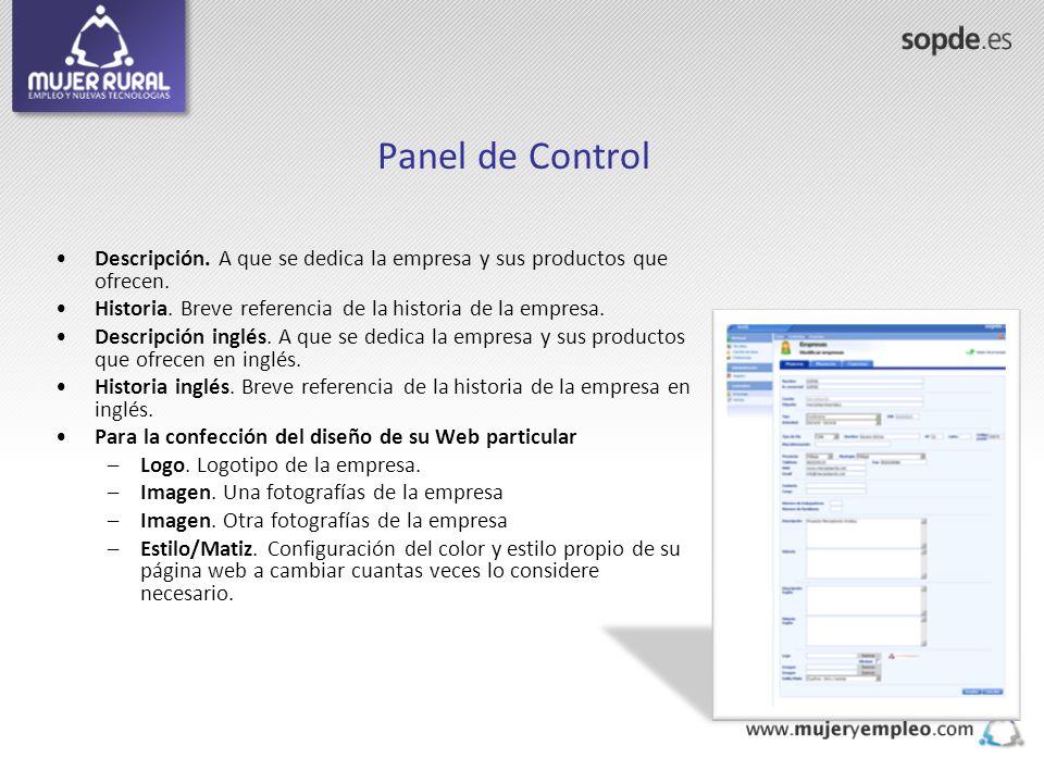 Panel de Control Descripción. A que se dedica la empresa y sus productos que ofrecen. Historia. Breve referencia de la historia de la empresa.