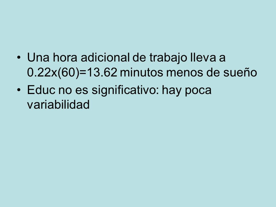 Una hora adicional de trabajo lleva a 0. 22x(60)=13