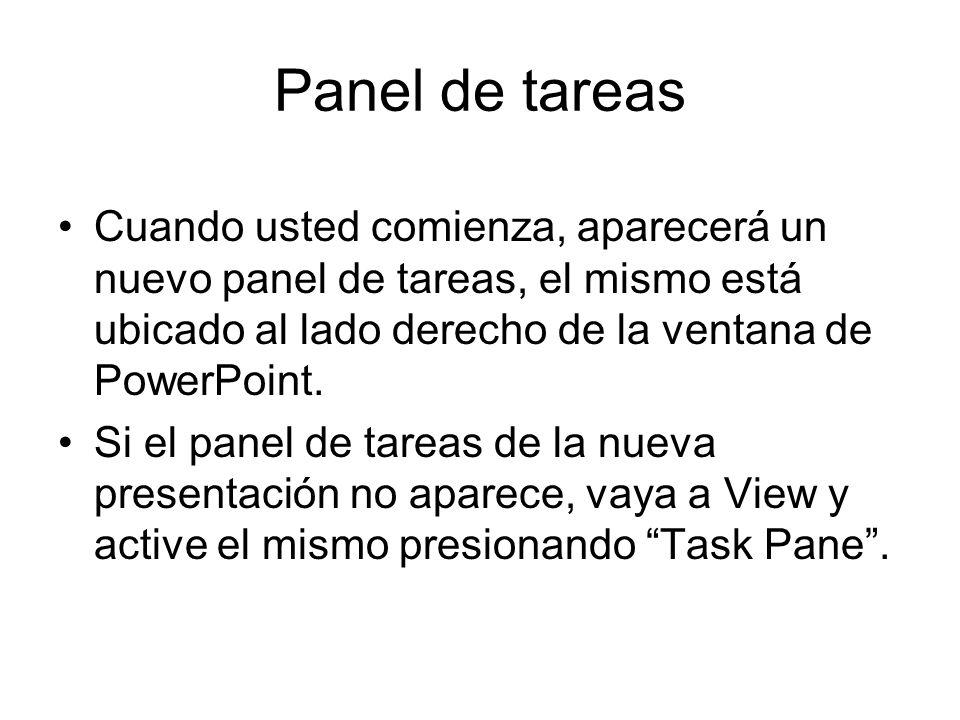 Panel de tareas Cuando usted comienza, aparecerá un nuevo panel de tareas, el mismo está ubicado al lado derecho de la ventana de PowerPoint.