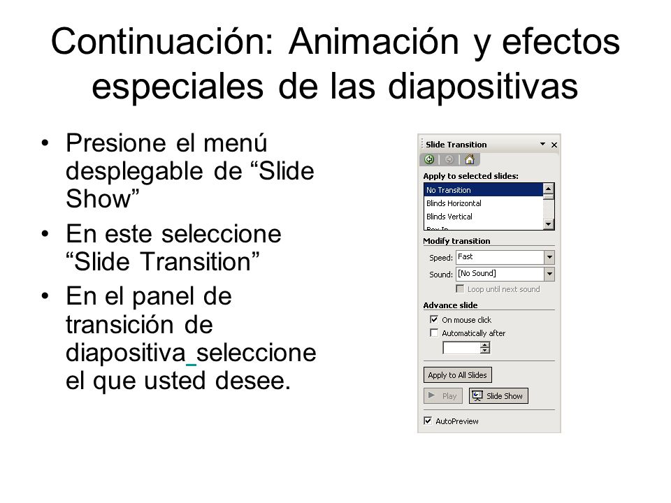 Continuación: Animación y efectos especiales de las diapositivas