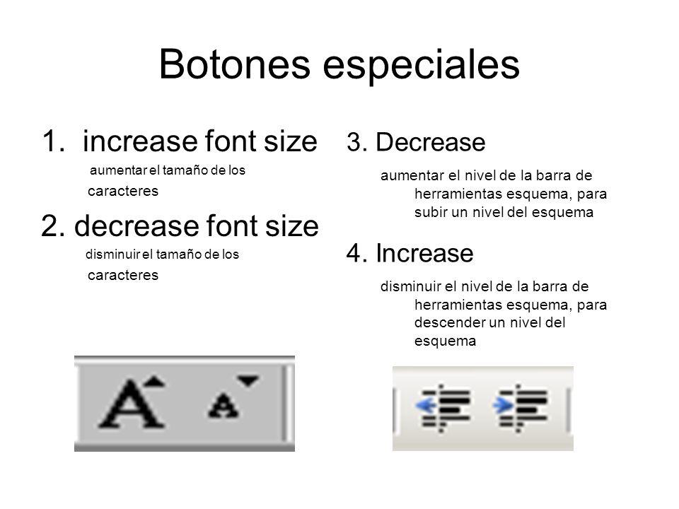 Botones especiales 1. increase font size 2. decrease font size